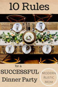 10 rules successful dinner party, hosting, having guests for dinner, hosting a dinner party, how to host