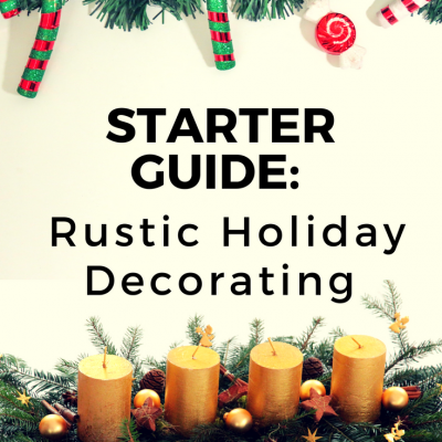 Starter Guide to Rustic Holiday Decorating