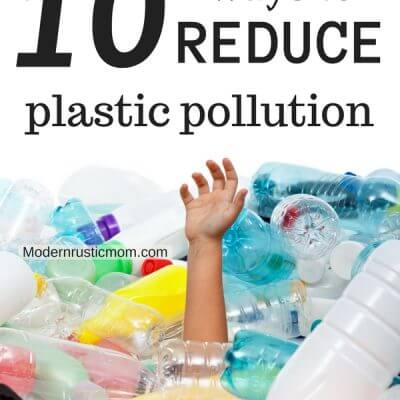 Ways to Reduce Plastic Pollution