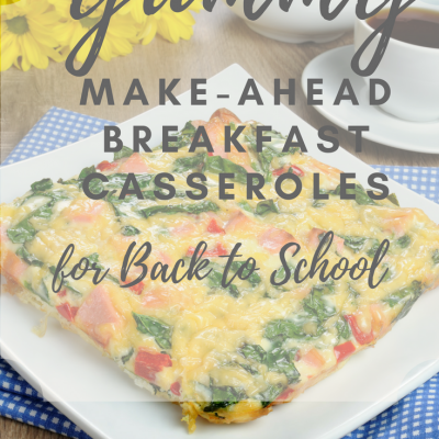 Yummy Make-Ahead Breakfast Casseroles for Back to School